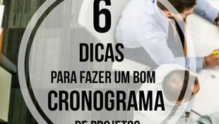 6 DICAS PARA FAZER UM BOM CRONOGRAMA DE PROJETOS