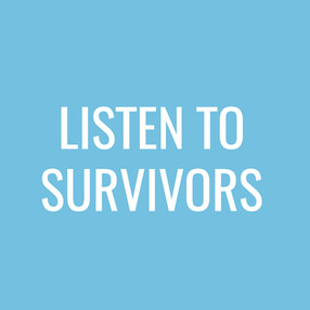 Don't dismiss real life experiences. Take the time to listen to those who are survivors and suffering in your community.