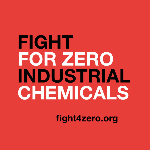 Fight For Zero Industrial Chemicals