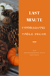 Last Minute Thanksgiving Table Decor