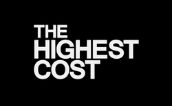 THE HIGHEST COST