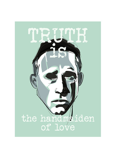 Truth is the Handmaiden of Love