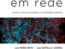 Éticas em rede. Políticas de privacidade e moralidades públicas