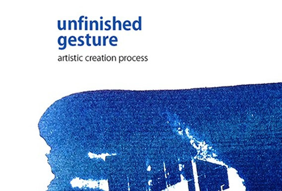 Unfinished gesture: process of artistic creation
