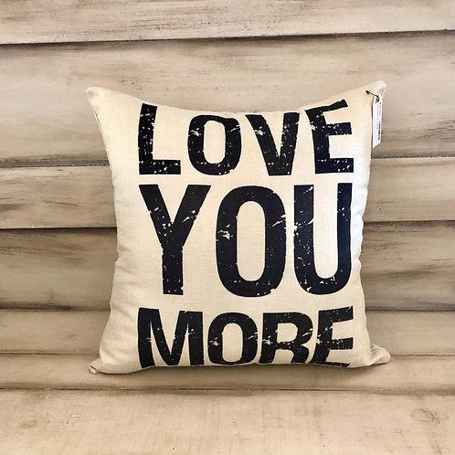 Throw Pillow - Love You More
