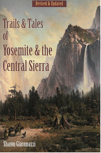 Trails & Tales of Yosemite & the Central Sierra