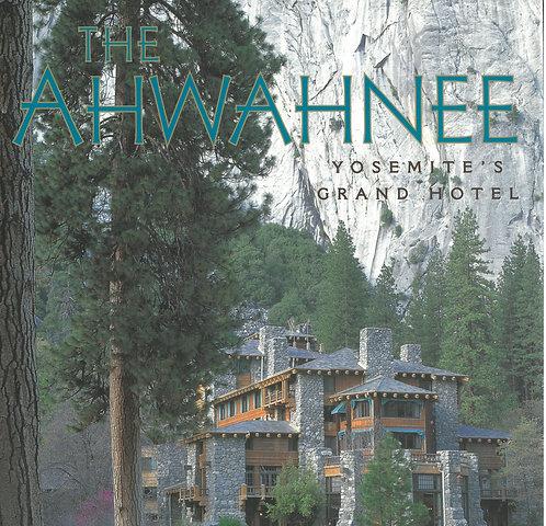 Ahwahnee, Yosemite's Grand Hotel