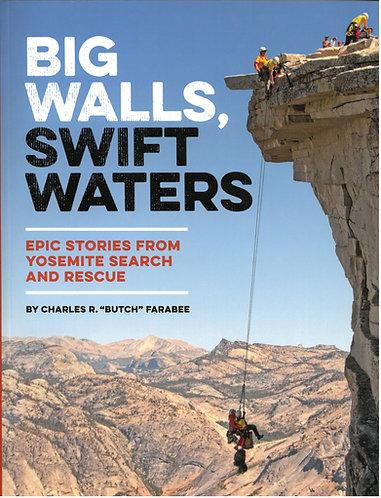 Big Walls, Swift Waters