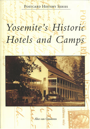Yosemite's Historic Hotels & Camps