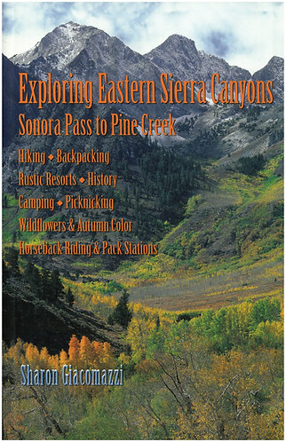 Exploring E. Sierra Canyons: Sonora Pass to Pine Creek