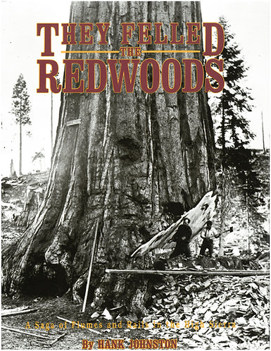 They Felled the Redwoods
