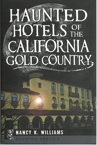 Haunted Hotels of  Gold Country