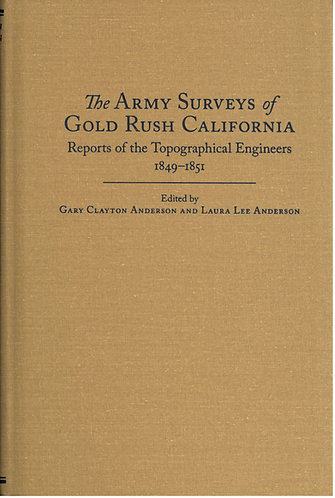 The Army Surveys of Gold Rush California