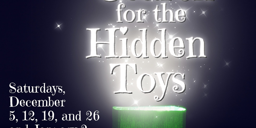 The Search for the Hidden Toys -- Dec. 19