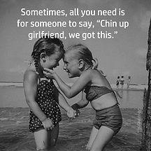 Chin up Girlfriend.JPG