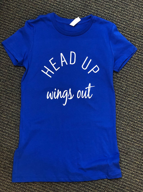 Head Up Wings Out