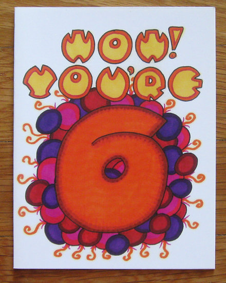 greeting card ~ wow! you're 6