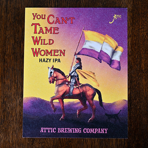 You Can't Tame Wild Women Hazy IPA Poster