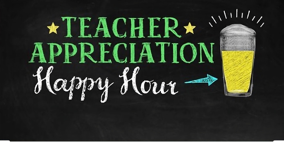 Teacher's Happy Hour - Every Friday at 3:30