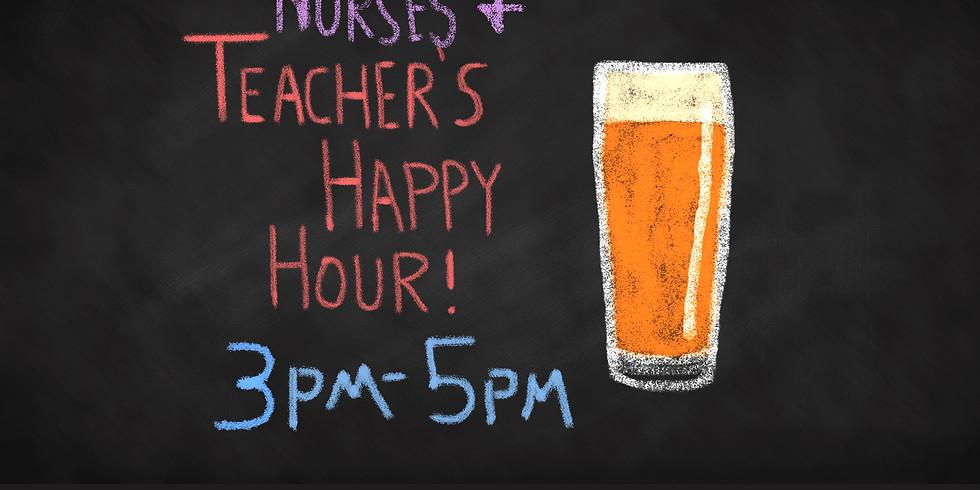 Teacher & Nurse Happy Hour