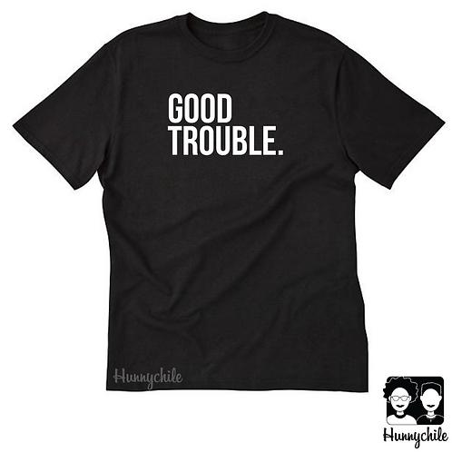 Good Trouble.