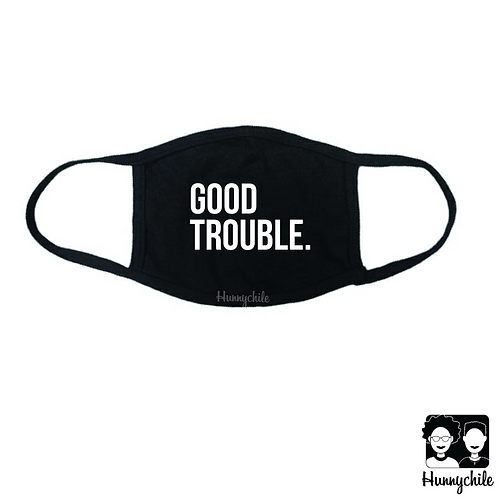 Good Trouble. Mask