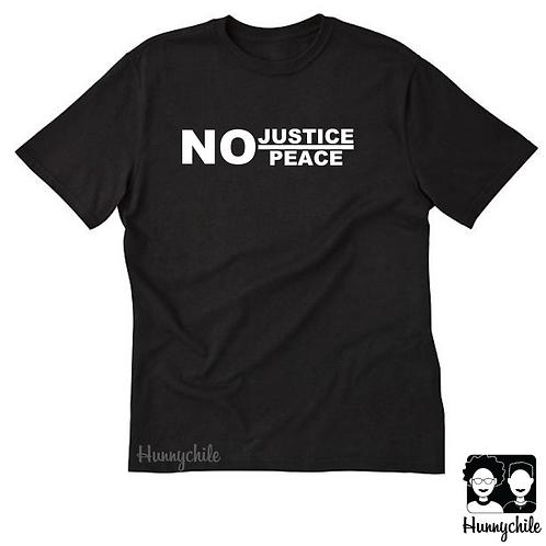 No justice, No peace.