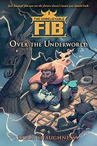 The Unbelievable FIB 2 Over the Underworld