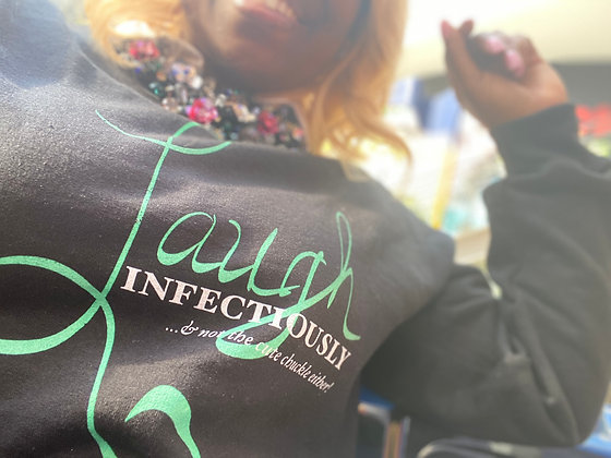 LAUGH Infectiously Sweatshirt