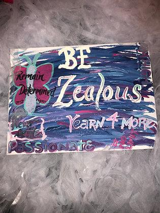 Be Zealous