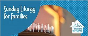 Sunday Liturgy for Families.JPG