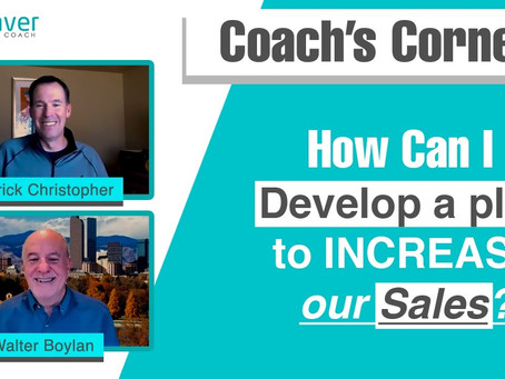 """Coach's Corner S01E03: """"How can I Develop A Plan to Increase our Sales?"""