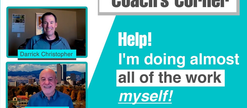 """Coach's Corner S01E01: """"Help! I'm doing almost all of the work myself!"""""""