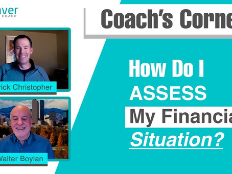 "Coach's Corner S01E02: ""How Do I Assess My Financial Situation?"""