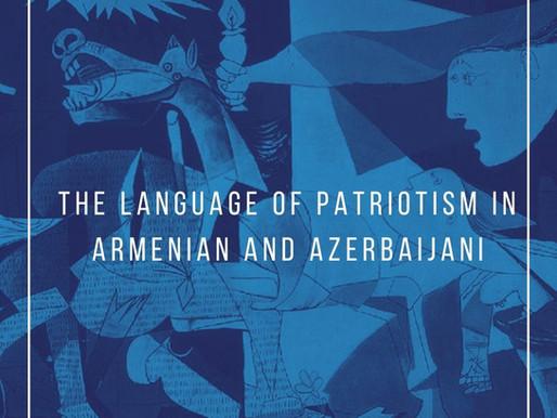 The Language of Patriotism in Armenian and Azerbaijani