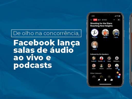 De olho no Clubhouse, Facebook lança salas de áudio ao vivo e podcasts
