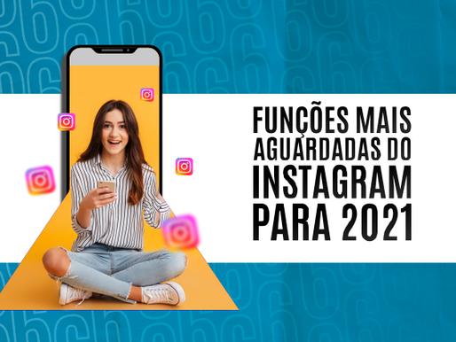 Funções mais aguardadas no Instagram para 2021