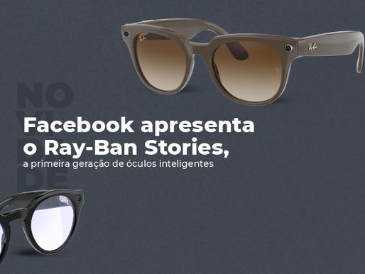 Facebook apresenta o Ray-Ban Stories, óculos inteligentes com câmera