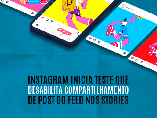 Instagram inicia teste que desabilita compartilhamento de post do feed nos Stories