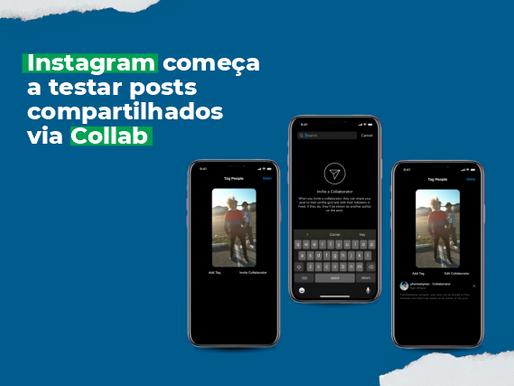 Instagram começa a testar posts compartilhados via Collab