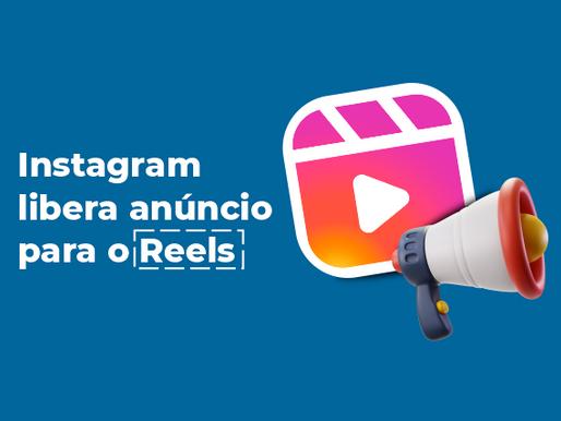 Instagram libera anúncio para o Reels