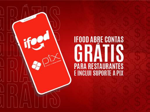 iFood abre contas grátis para restaurantes e inclui suporte a Pix