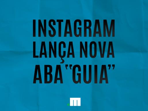 Instagram lança seção 'Guias' no perfil