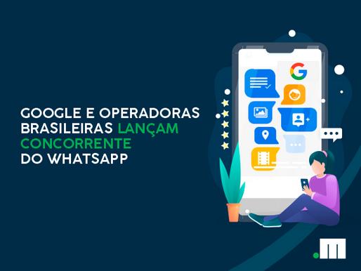 Google e operadoras brasileiras lançam concorrente do WhatsApp