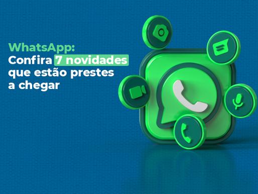 Confira 7 novidades que estão prestes a chegar no WhatsApp