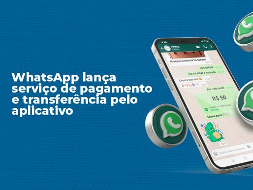 Pagamentos no WhatsApp começa a funcionar: veja como usar