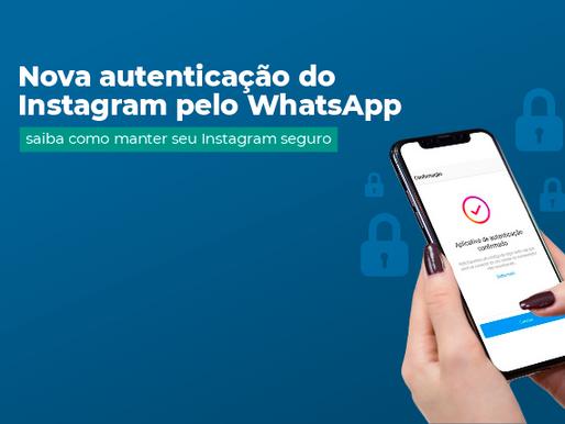 Instagram mais seguro: agora é possível receber autenticação de dois fatores pelo WhatsApp