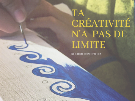 Ta créativité n'a pas de limite