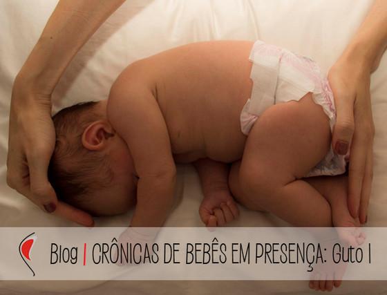 Crônicas de Bebês em Presença: GUTO I