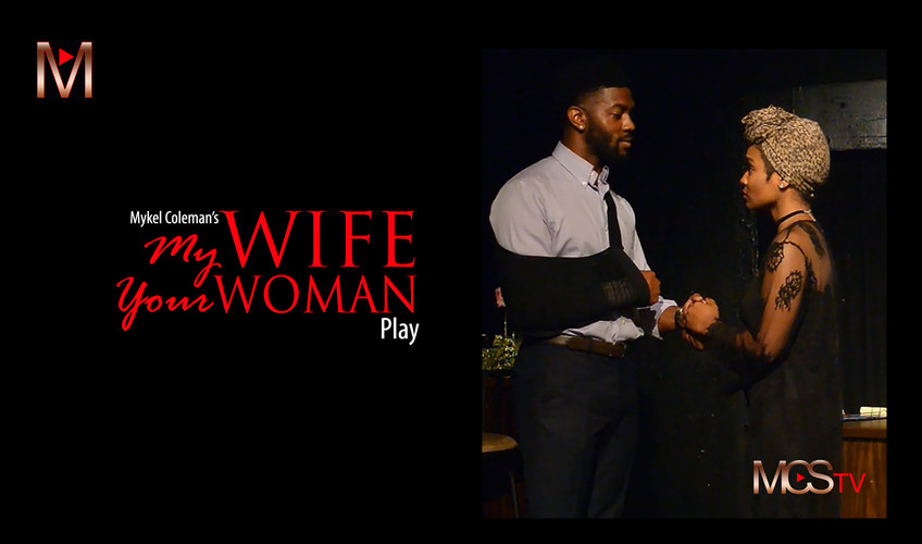 MY WIFE YOUR WOMAN - PLAY